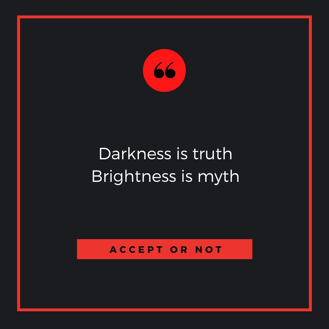 Darkness is truth brightness in myth WhatsApp Dp Image full HD free download.