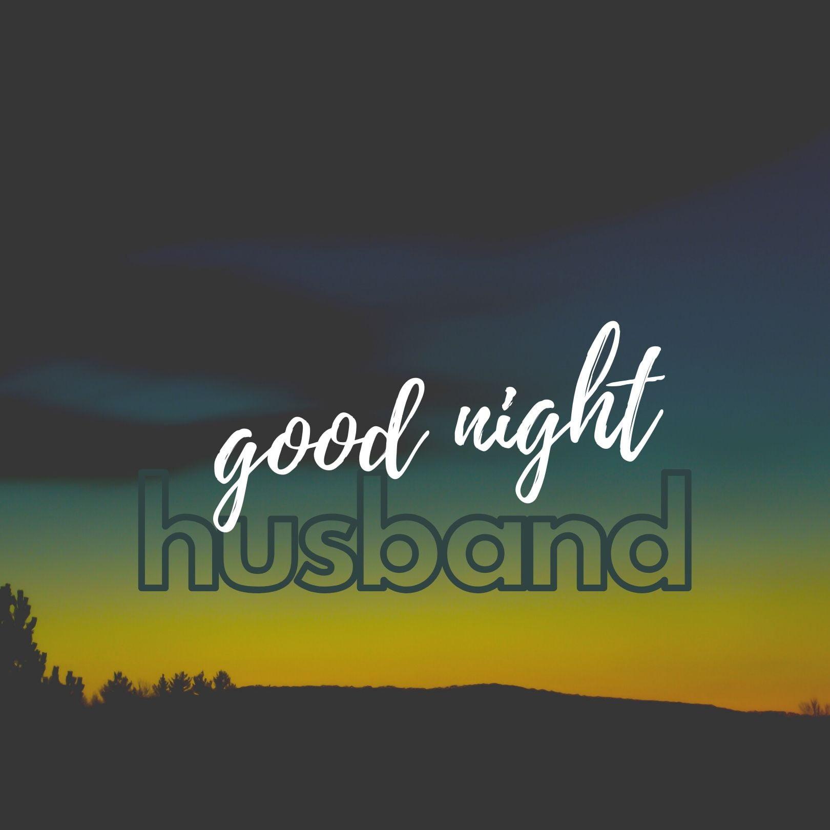 Good Night Husband Pic full HD free download.