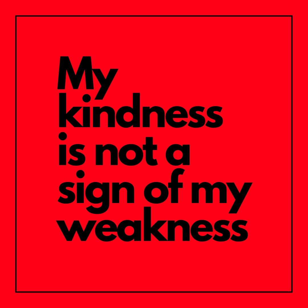 My kindness is not a sign of my weakness WhatsApp Dp Image full HD free download.