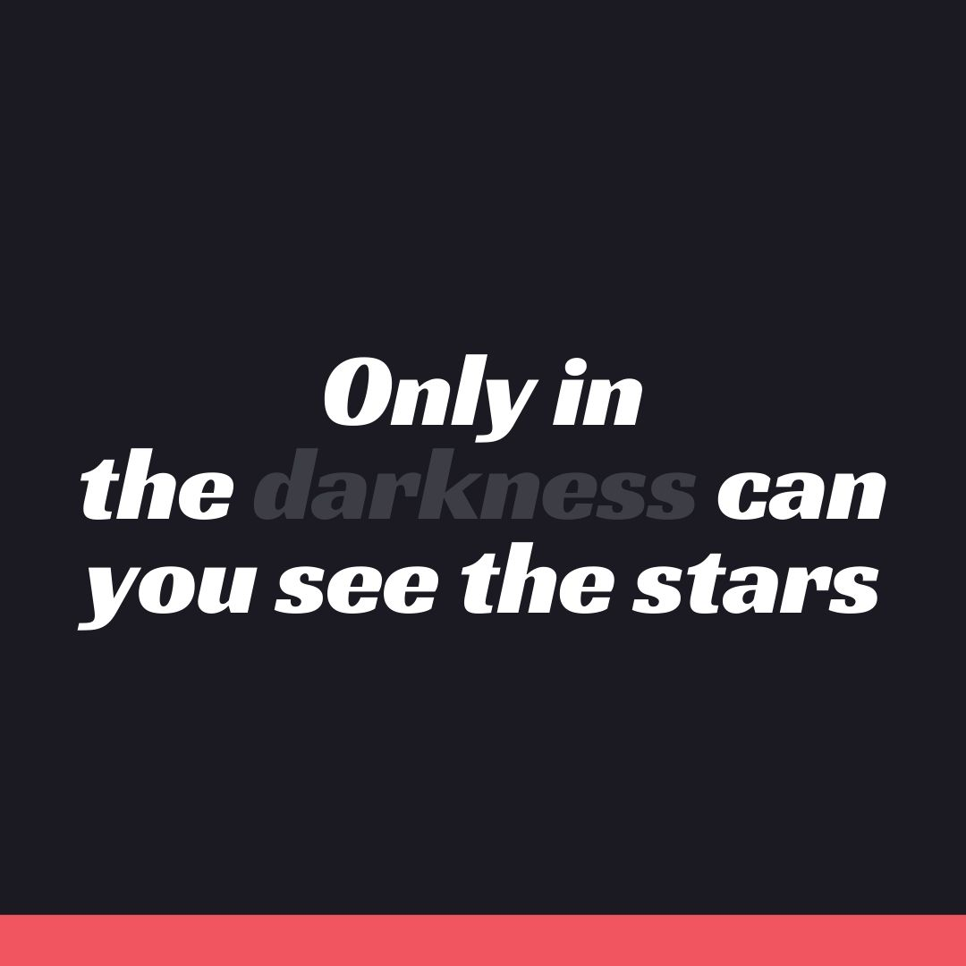 Only in the darkness can you see the stars WhatsApp Dp Image full HD free download.