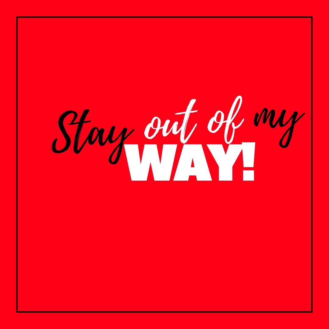 Stay out of my way WhatsApp Dp image full HD free download.