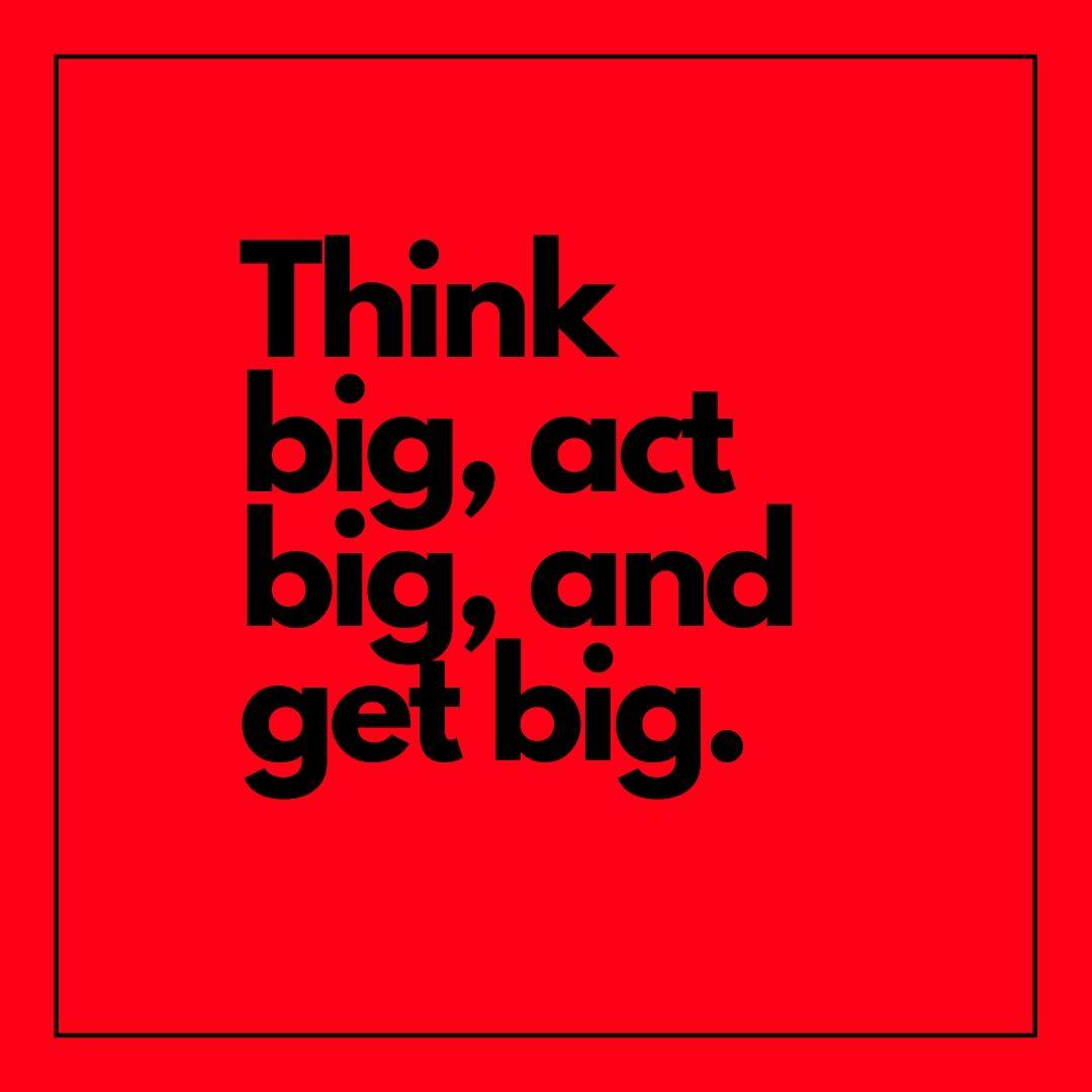 Think big act big and get big WhatsApp Dp image full HD free download.
