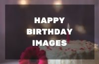 HAPPY BIRTHDAY IMAGES