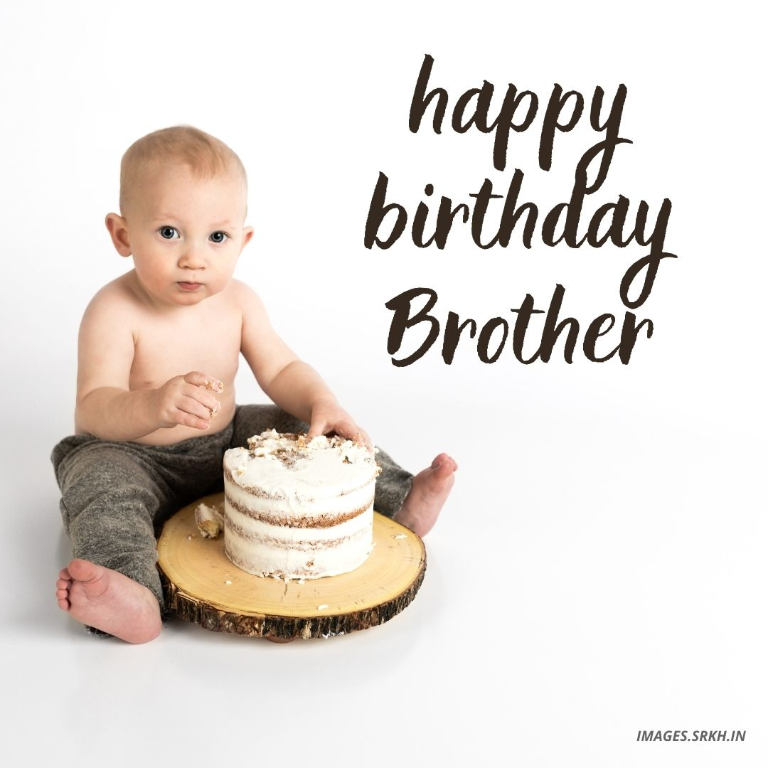 Happy Birthday Images To Brother Download Free Images Srkh In
